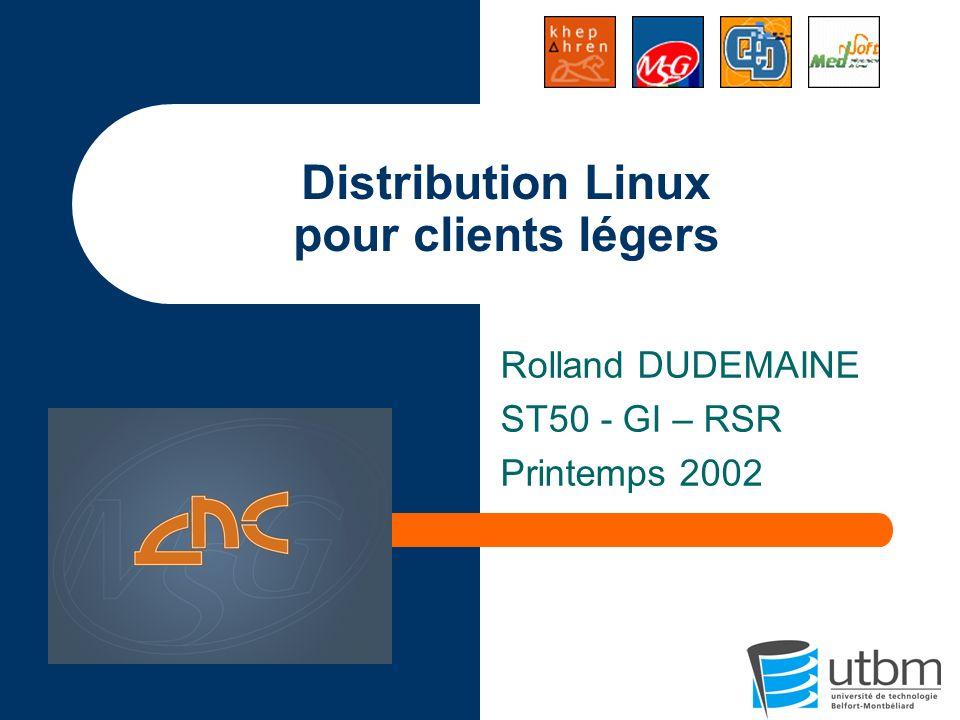 Linux pour clients légers Le projet Réalisation de la distribution Le panneau de configuration LNCConf Déploiement Conclusion