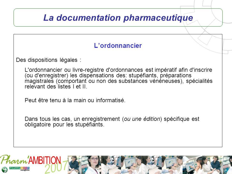 Pharm Ambition – Service Clients Avril 2007 La documentation pharmaceutique Lordonnancier Des dispositions légales : L'ordonnancier ou livre-registre