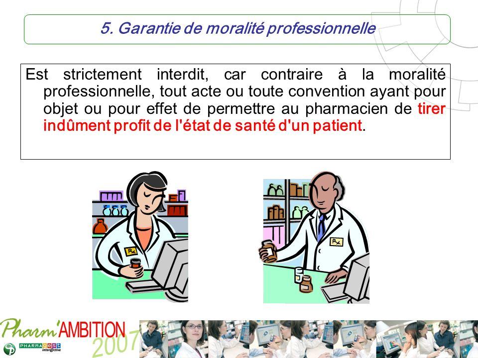 Pharm Ambition – Service Clients Avril 2007 5. Garantie de moralité professionnelle Est strictement interdit, car contraire à la moralité professionne