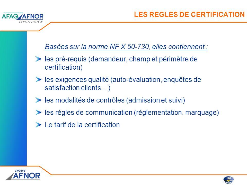 LES REGLES DE CERTIFICATION Basées sur la norme NF X 50-730, elles contiennent : les pré-requis (demandeur, champ et périmètre de certification) les e