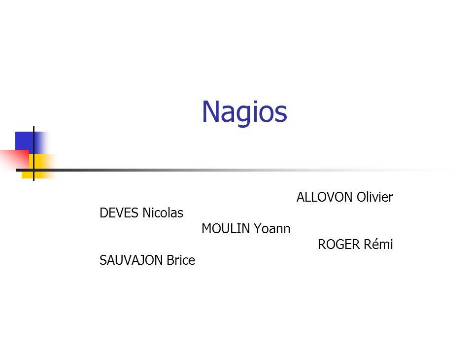 Nagios ALLOVON Olivier DEVES Nicolas MOULIN Yoann ROGER Rémi SAUVAJON Brice