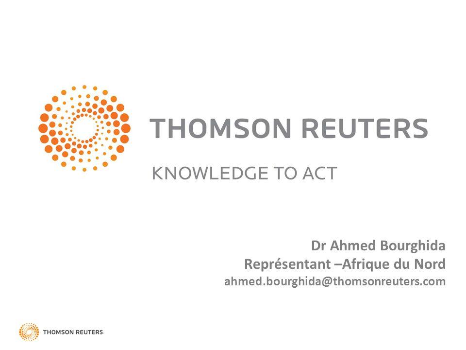 Dr Ahmed Bourghida Représentant –Afrique du Nord ahmed.bourghida@thomsonreuters.com