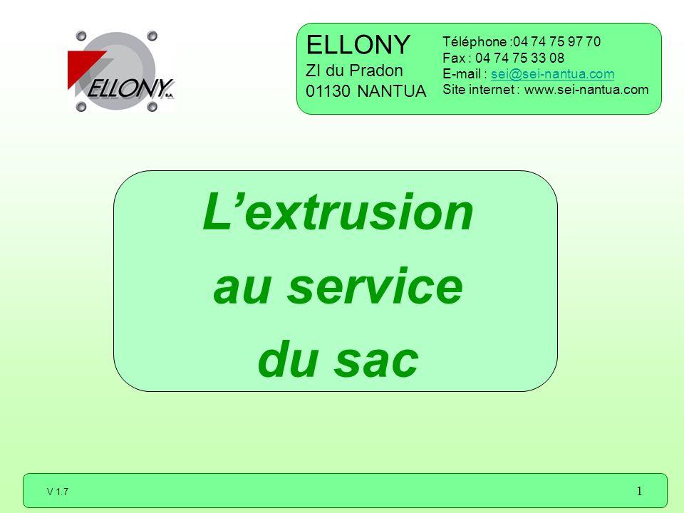 V 1.7 1 Lextrusion au service du sac ELLONY ZI du Pradon 01130 NANTUA Téléphone :04 74 75 97 70 Fax : 04 74 75 33 08 E-mail : sei@sei-nantua.comsei@se