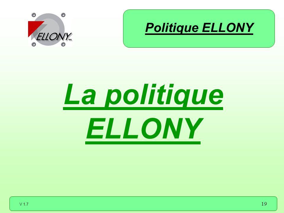 V 1.7 19 La politique ELLONY Politique ELLONY