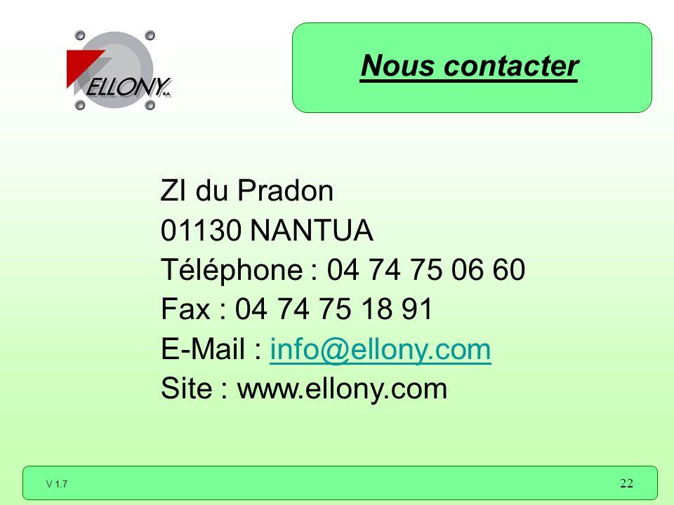 V 1.7 22 ZI du Pradon 01130 NANTUA Téléphone : 04 74 75 06 60 Fax : 04 74 75 18 91 E-Mail : info@ellony.cominfo@ellony.com Site : www.ellony.com Nous