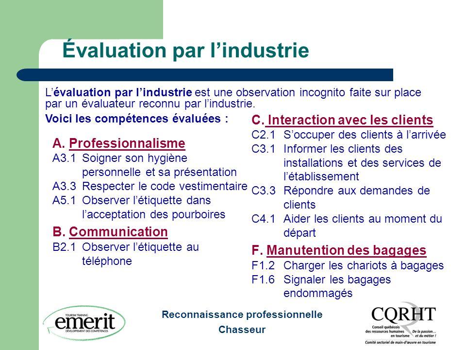 Reconnaissance professionnelle Chasseur Évaluation par lindustrie A. Professionnalisme A3.1Soigner son hygiène personnelle et sa présentation A3.3Resp