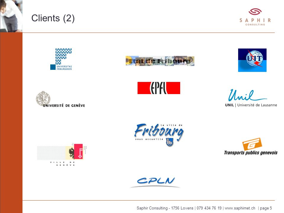 Saphir Consulting - 1756 Lovens   079 434 76 19   www.saphirnet.ch   page 6 Clients (3)