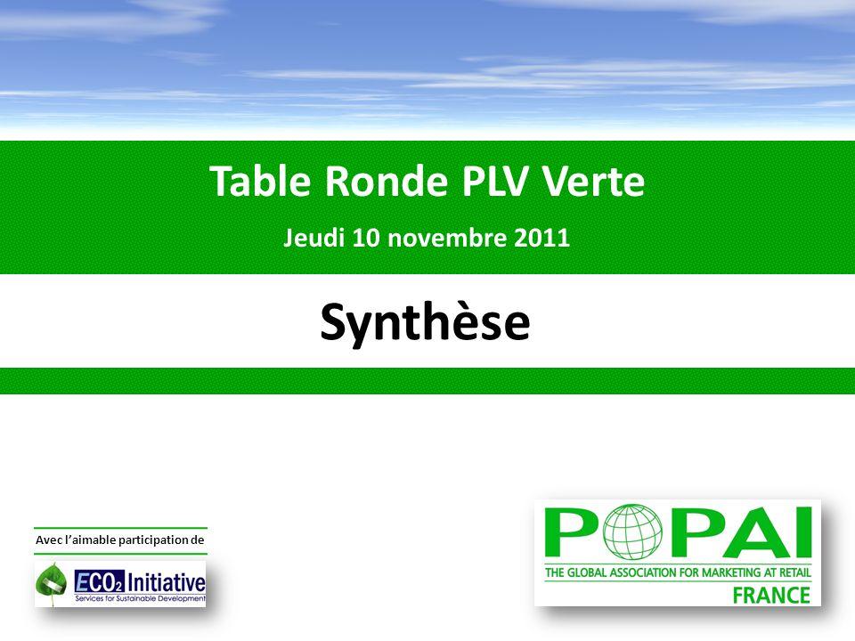 Table Ronde PLV Verte Jeudi 10 novembre 2011 Avec laimable participation de Synthèse