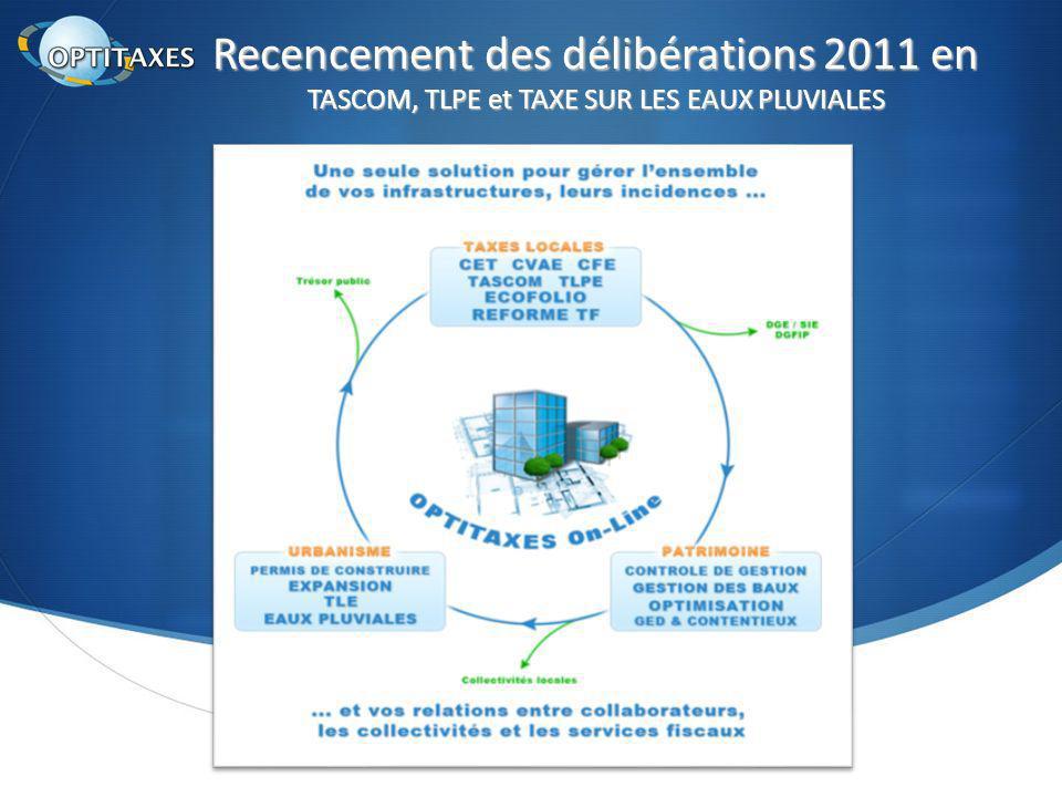 Recencement des délibérations 2011 en TASCOM, TLPE et TAXE SUR LES EAUX PLUVIALES