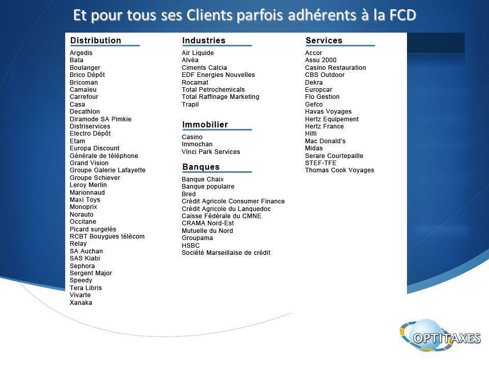 Et pour tous ses Clients parfois adhérents à la FCD