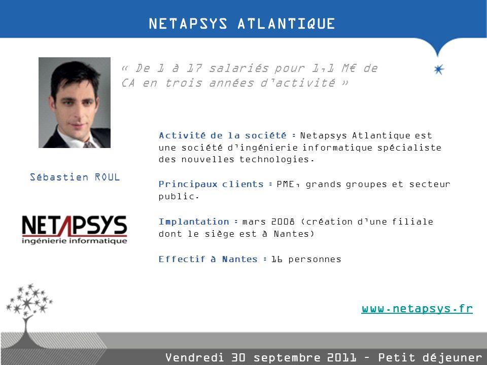 Activité de la société : Netapsys Atlantique est une société dingénierie informatique spécialiste des nouvelles technologies. Principaux clients : PME