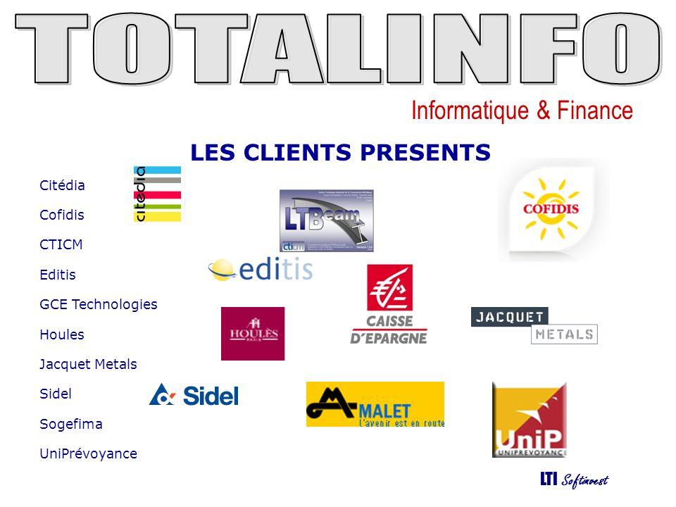 Informatique & Finance LTI Softinvest LES CLIENTS PRESENTS Citédia Cofidis CTICM Editis GCE Technologies Houles Jacquet Metals Sidel Sogefima UniPrévoyance