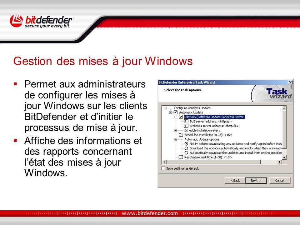 Permet aux administrateurs de configurer les mises à jour Windows sur les clients BitDefender et dinitier le processus de mise à jour.