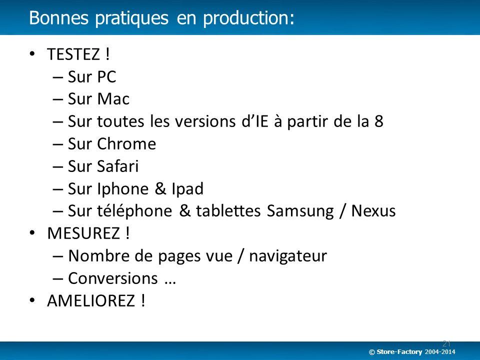© Store-Factory 2004-2014 TESTEZ ! – Sur PC – Sur Mac – Sur toutes les versions dIE à partir de la 8 – Sur Chrome – Sur Safari – Sur Iphone & Ipad – S