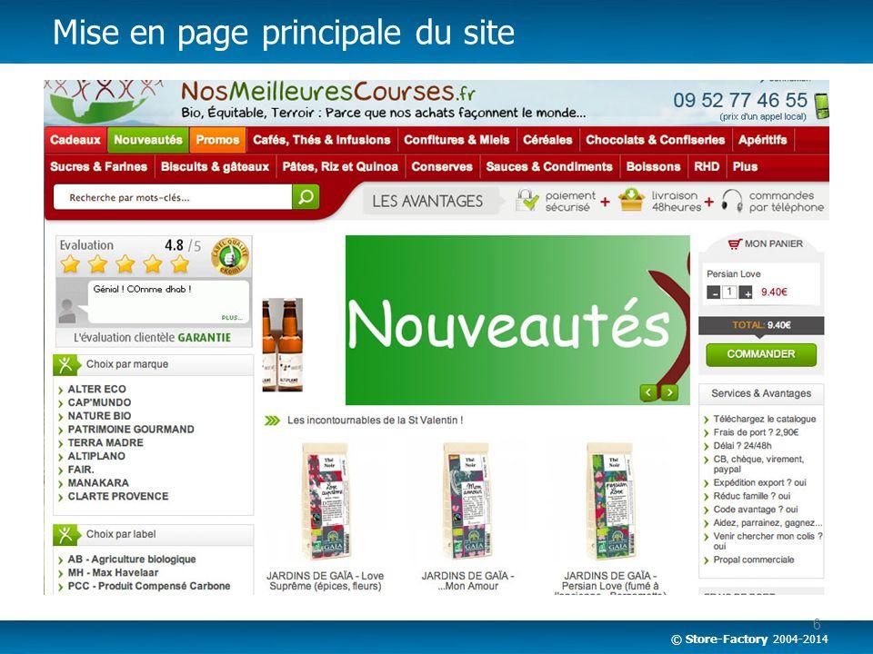 © Store-Factory 2004-2014 6 Mise en page principale du site