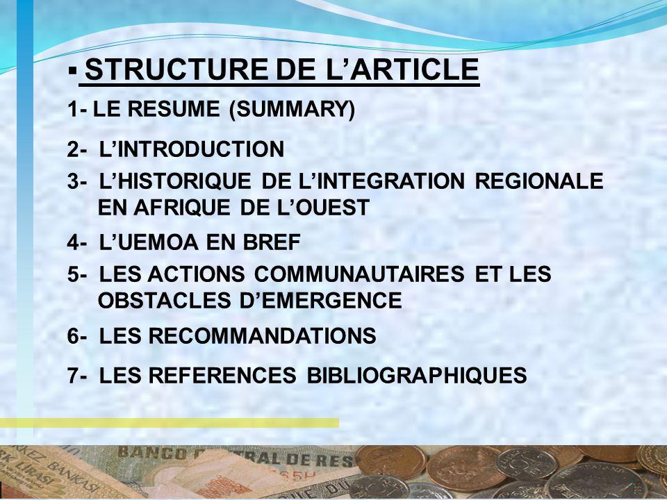 2 STRUCTURE DE LARTICLE 1- LE RESUME (SUMMARY) 2- LINTRODUCTION 3- LHISTORIQUE DE LINTEGRATION REGIONALE EN AFRIQUE DE LOUEST 4- LUEMOA EN BREF 5- LES