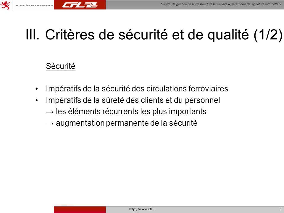 Contrat de gestion de linfrastructure ferroviaire – Cérémonie de signature 07/05/2009 http://www.cfl.lu6 III.