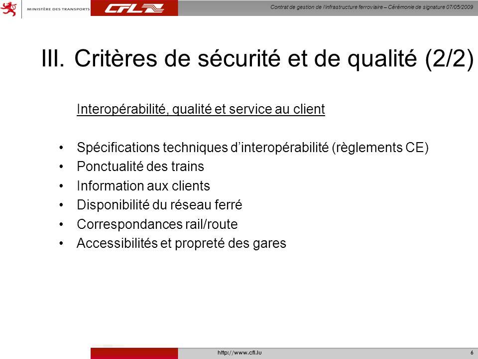 Contrat de gestion de linfrastructure ferroviaire – Cérémonie de signature 07/05/2009 http://www.cfl.lu7 IV.