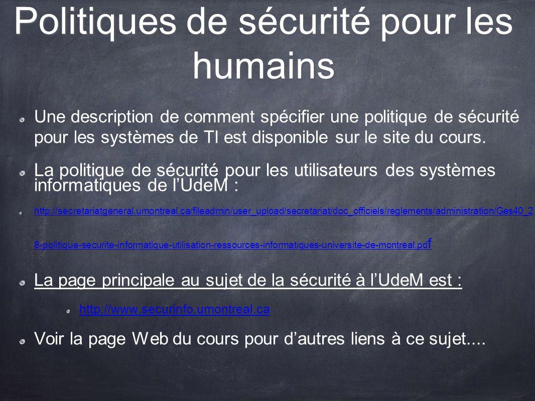 Politiques de sécurité pour les humains Une description de comment spécifier une politique de sécurité pour les systèmes de TI est disponible sur le s