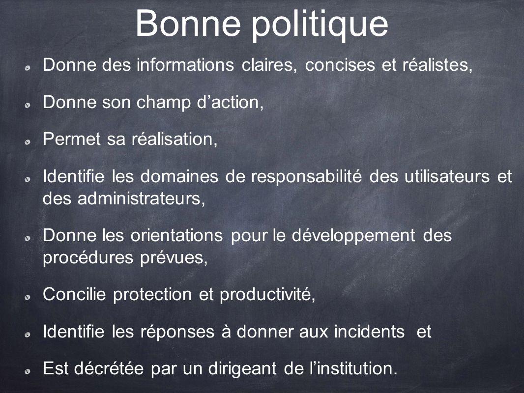 Bonne politique Donne des informations claires, concises et réalistes, Donne son champ daction, Permet sa réalisation, Identifie les domaines de respo