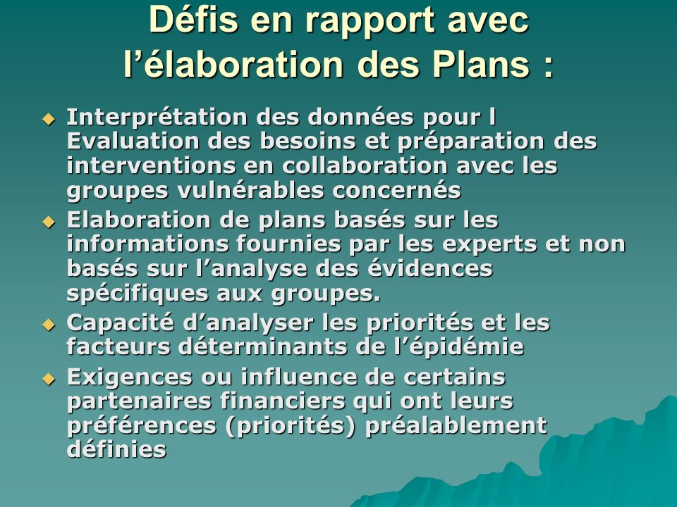 Défis en rapport avec lélaboration des Plans : Interprétation des données pour l Evaluation des besoins et préparation des interventions en collaborat