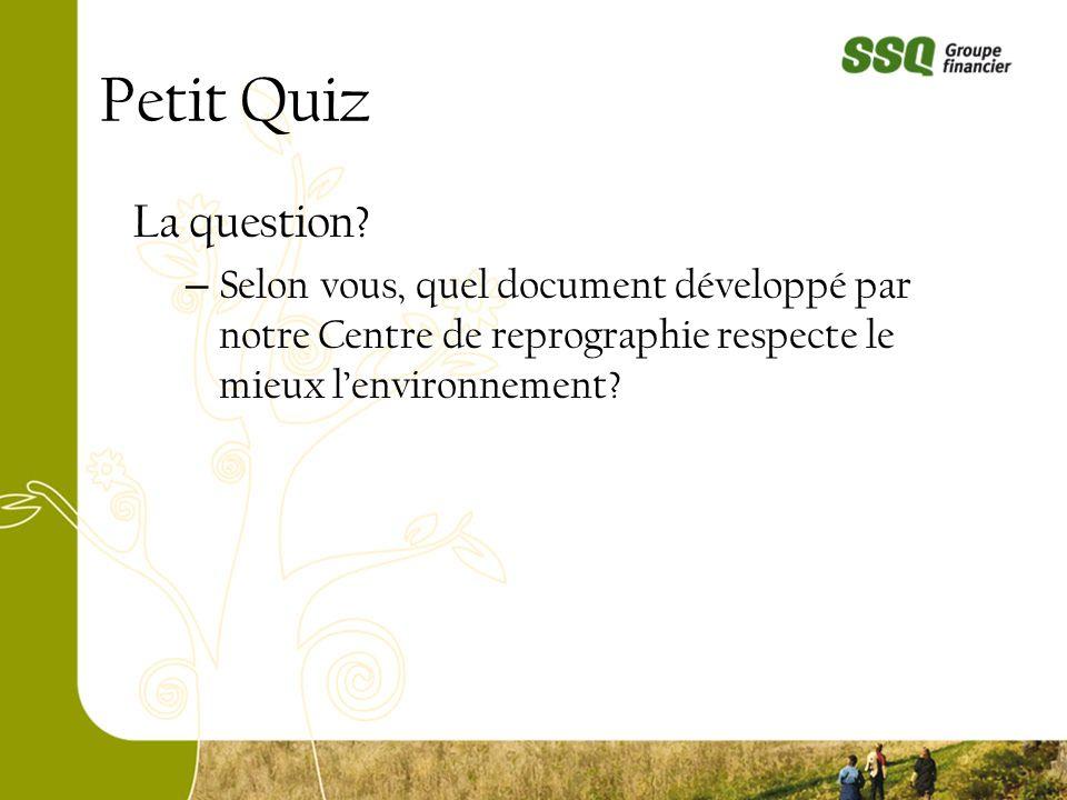 La question? – Selon vous, quel document développé par notre Centre de reprographie respecte le mieux lenvironnement?
