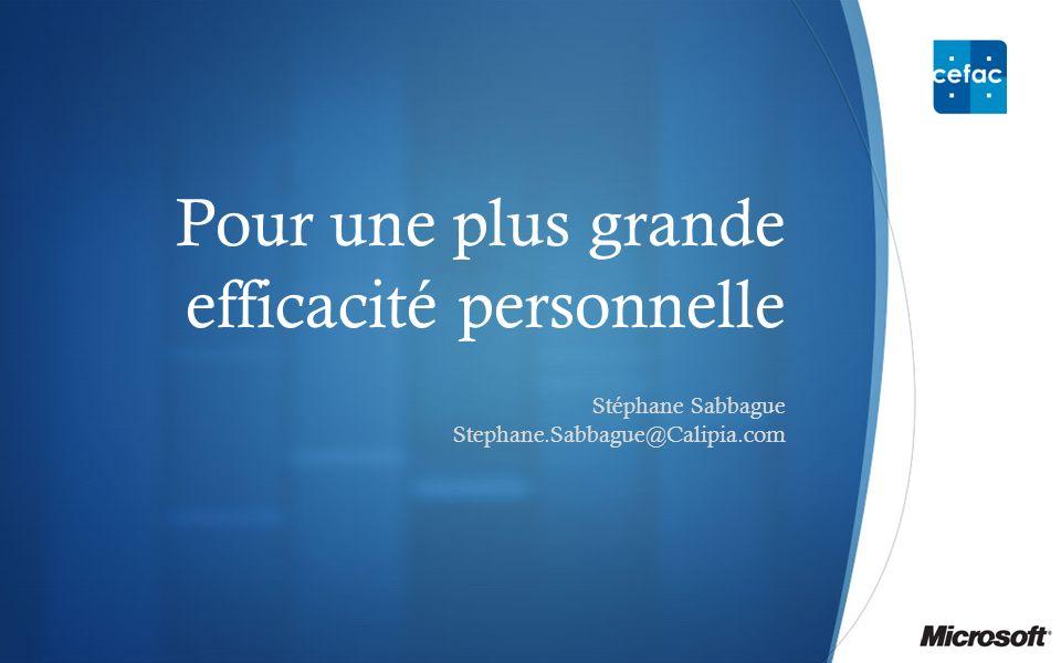 Pour une plus grande efficacité personnelle Stéphane Sabbague Stephane.Sabbague@Calipia.com