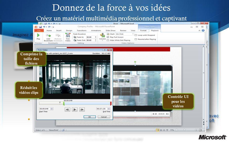 Edition de photos et de vidéos Donnez de la force à vos idées Créez un matériel multimédia professionnel et captivant Faites parler vos données avec l