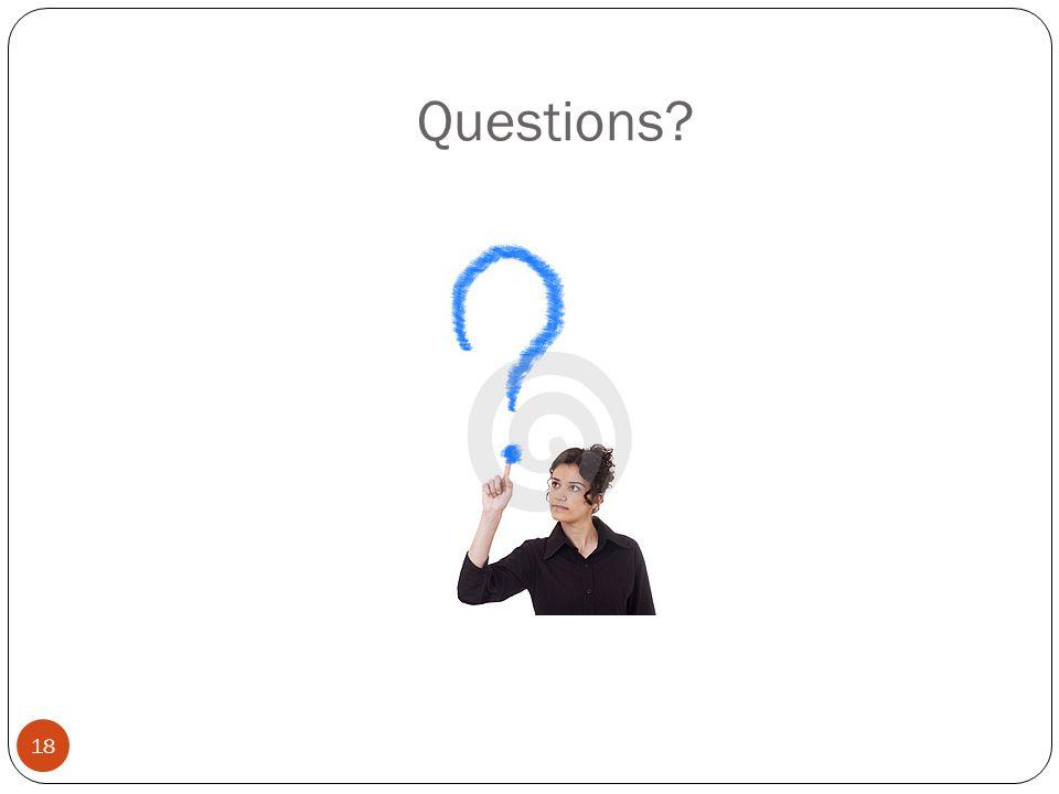 Questions? 18