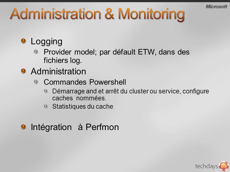 Logging Provider model; par défault ETW, dans des fichiers log.