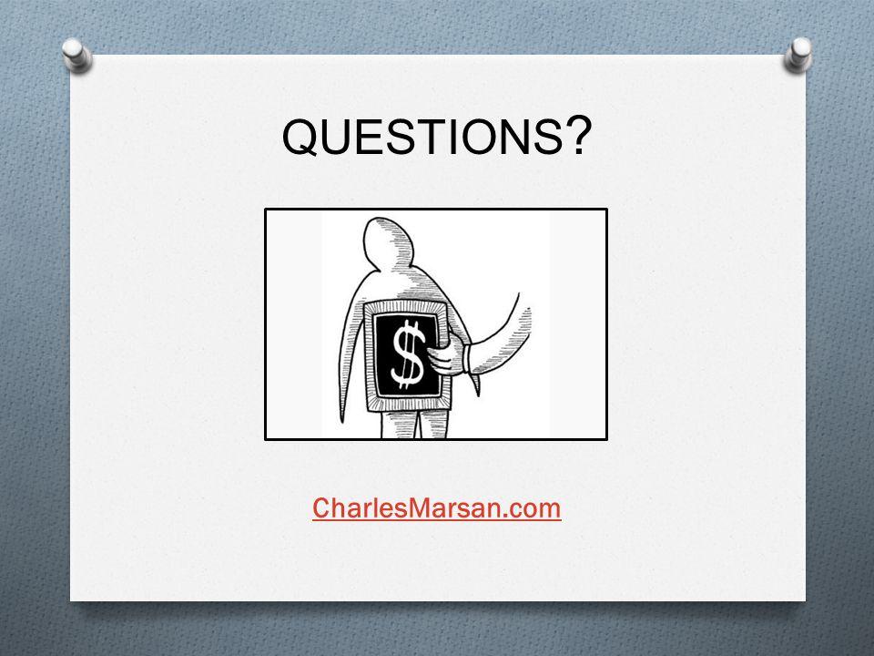 QUESTIONS ? CharlesMarsan.com