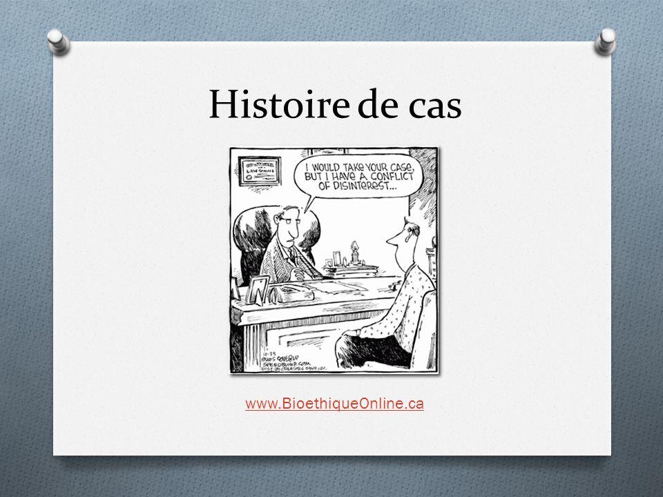 Histoire de cas www.BioethiqueOnline.ca