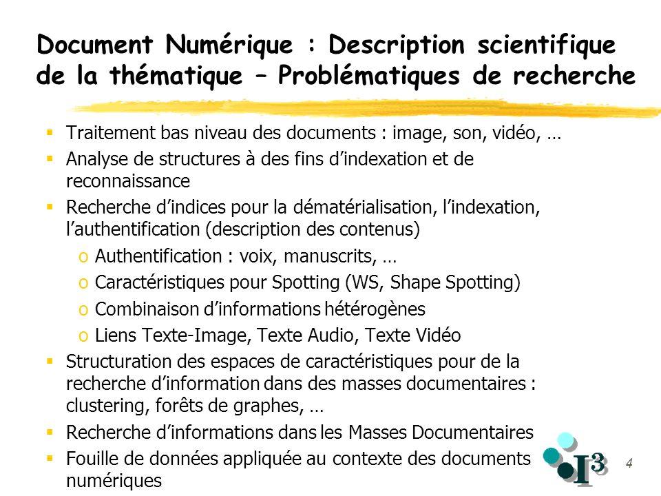 4 Document Numérique : Description scientifique de la thématique – Problématiques de recherche Traitement bas niveau des documents : image, son, vidéo