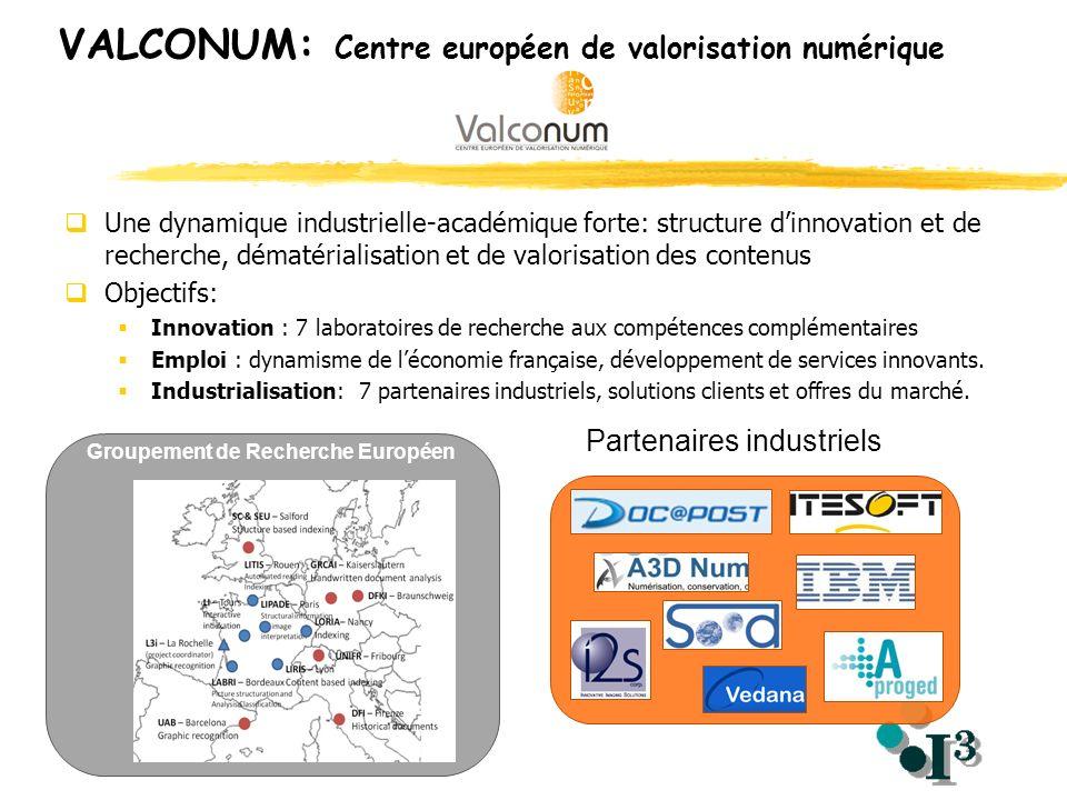 VALCONUM: Centre européen de valorisation numérique Une dynamique industrielle-académique forte: structure dinnovation et de recherche, dématérialisat