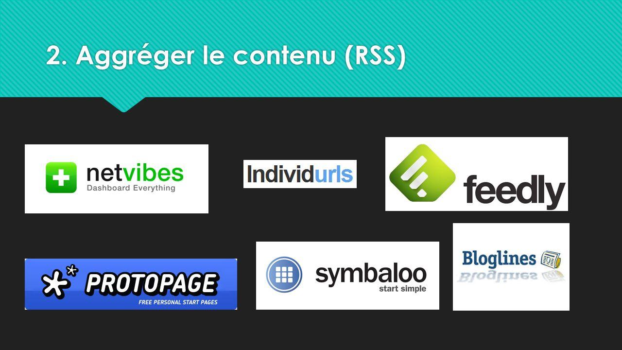 2. Aggréger le contenu (RSS)