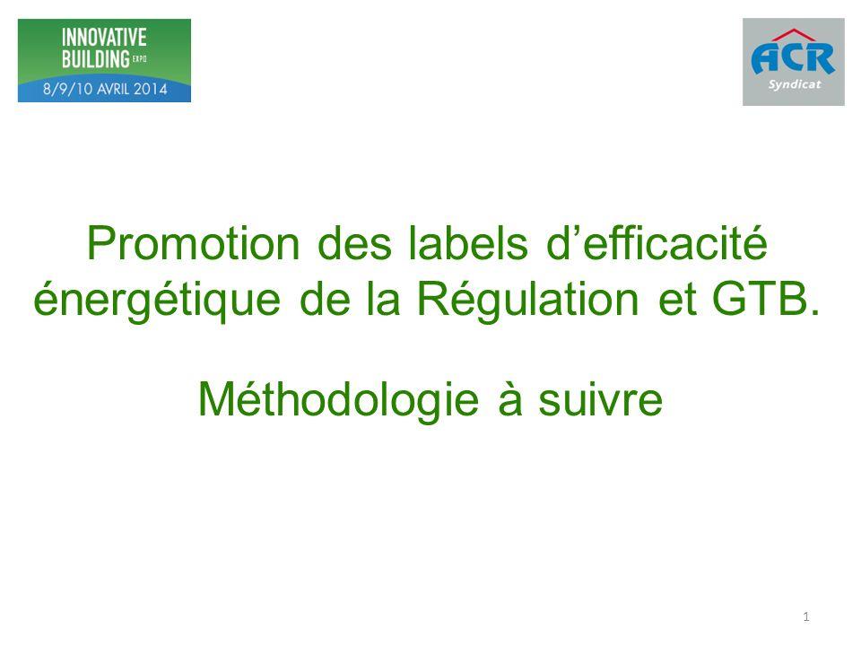 Promotion des labels defficacité énergétique de la Régulation et GTB. Méthodologie à suivre 1