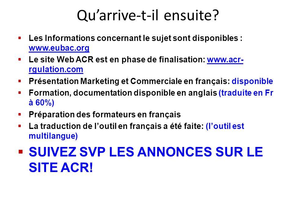 Quarrive-t-il ensuite? Les Informations concernant le sujet sont disponibles : www.eubac.org www.eubac.org Le site Web ACR est en phase de finalisatio