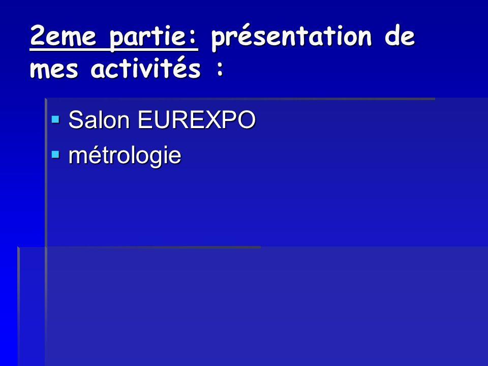 2eme partie: présentation de mes activités : Salon EUREXPO Salon EUREXPO métrologie métrologie