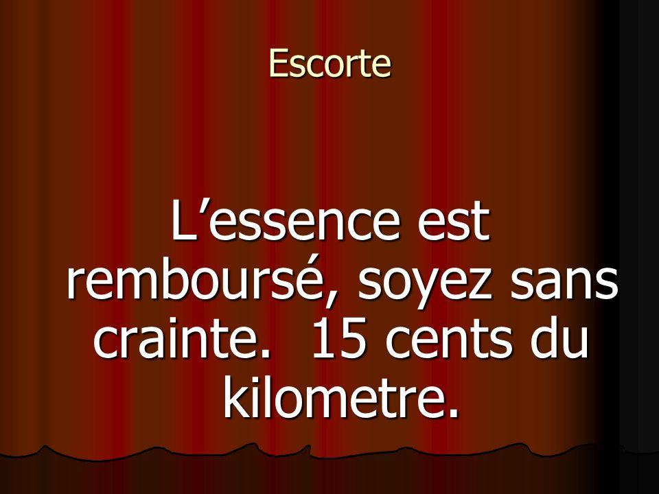 Escorte Lessence est remboursé, soyez sans crainte. 15 cents du kilometre.