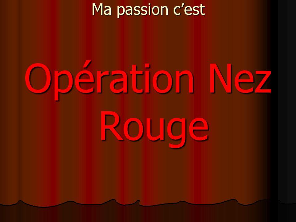 Ma passion cest Opération Nez Rouge