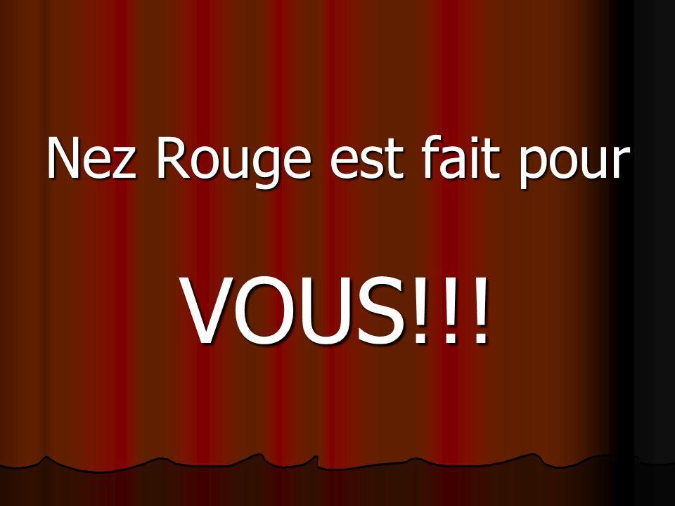 Nez Rouge est fait pour VOUS!!!