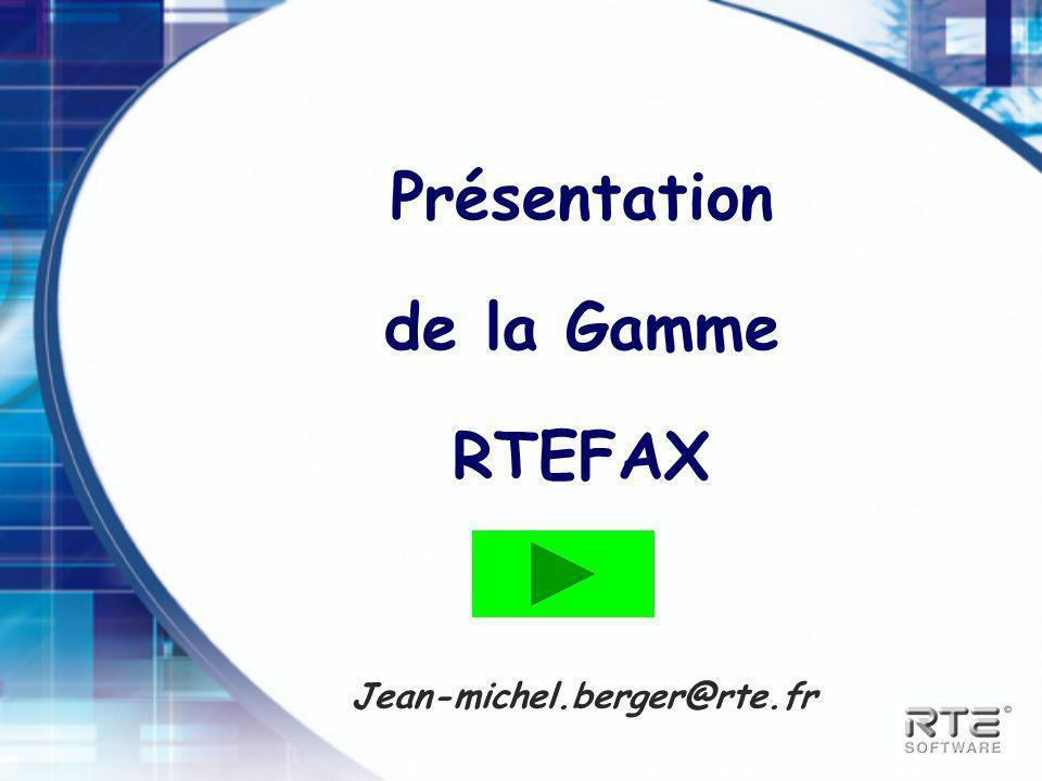 Présentation de la Gamme RTEFAX Jean-michel.berger@rte.fr