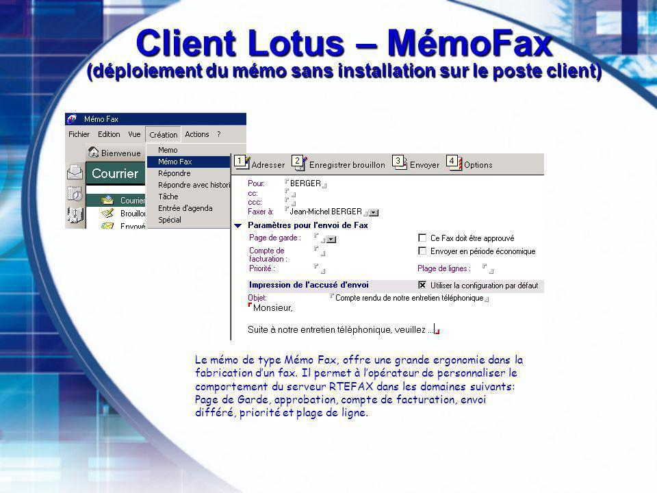 Client Lotus – MémoFax (déploiement du mémo sans installation sur le poste client) Le mémo de type Mémo Fax, offre une grande ergonomie dans la fabrication dun fax.