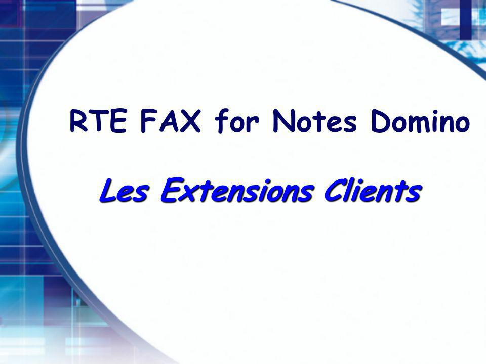 Les Extensions Clients RTE FAX for Notes Domino