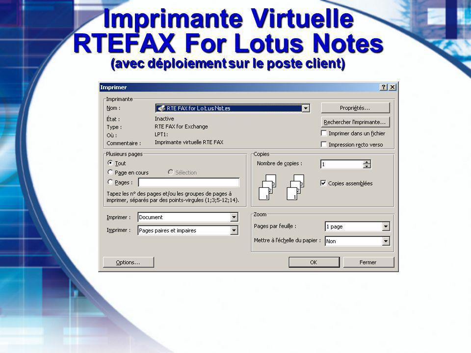 Imprimante Virtuelle RTEFAX For Lotus Notes (avec déploiement sur le poste client)