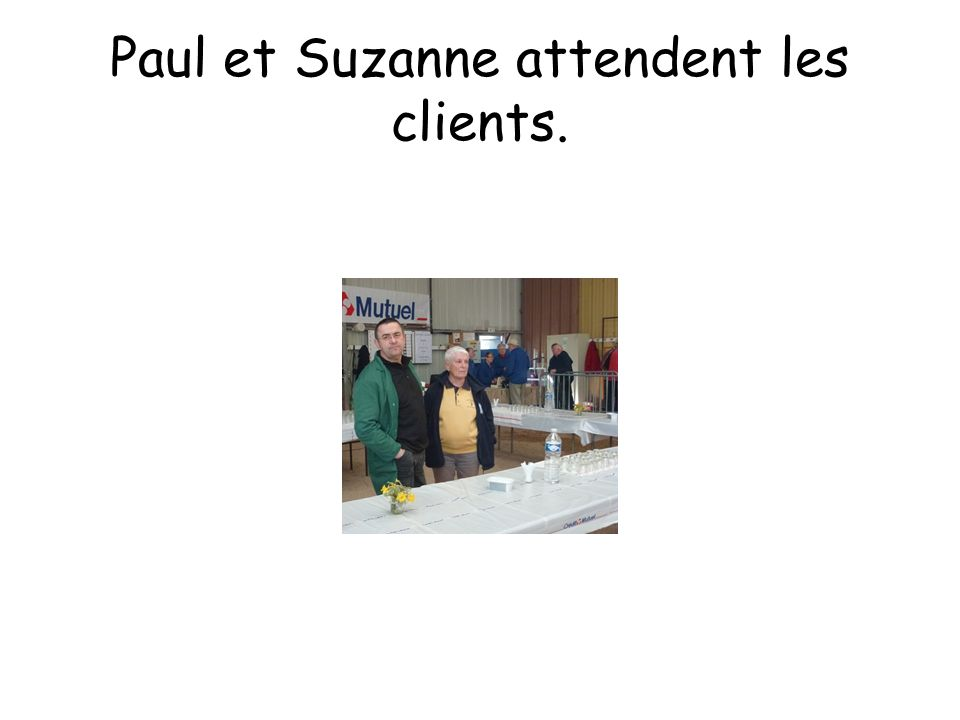 Paul et Suzanne attendent les clients.