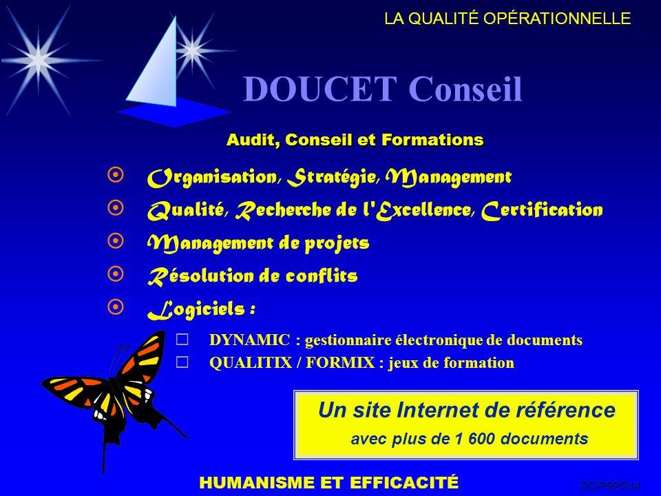 HUMANISME ET EFFICACITÉ LA QUALITÉ OPÉRATIONNELLE DCP/92/314 Un site Internet de référence avec plus de 1 600 documents ¤Organisation, Stratégie, Mana