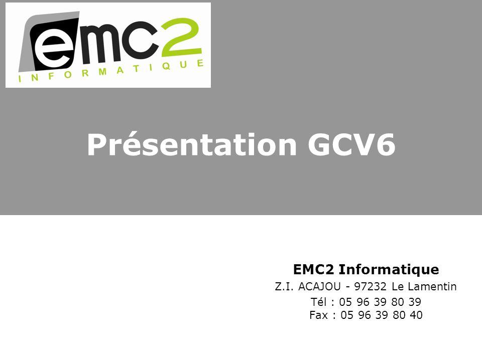 Présentation GCV6 EMC2 Informatique Z.I.