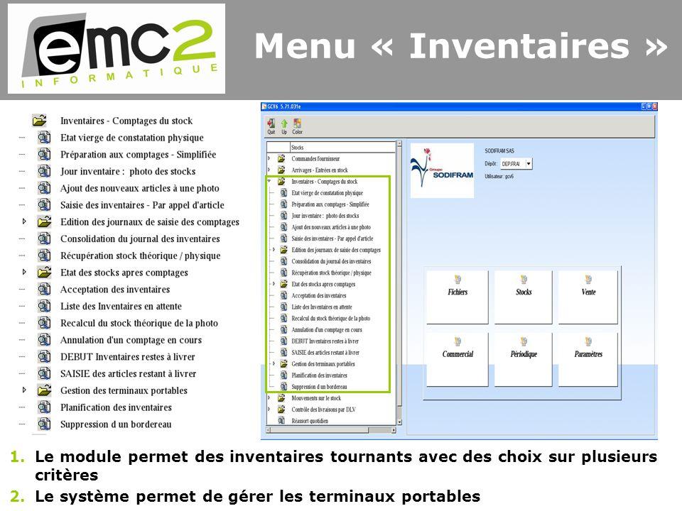 GCV6 Nouvelle Version 1.Le module permet des inventaires tournants avec des choix sur plusieurs critères 2.Le système permet de gérer les terminaux portables Menu « Inventaires »