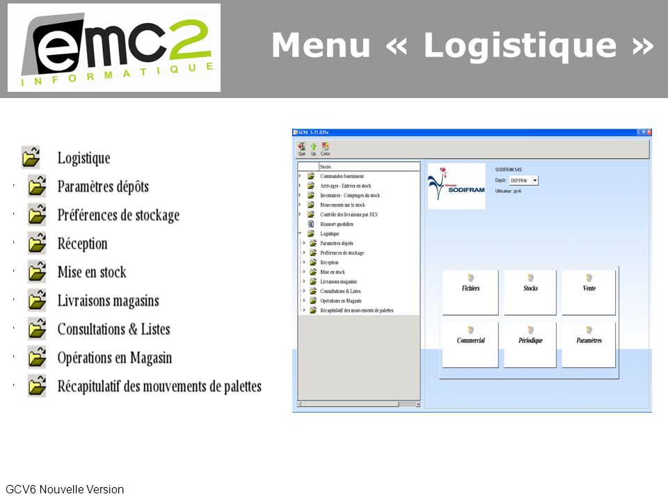 GCV6 Nouvelle Version Menu « Logistique »